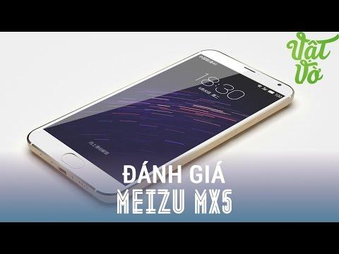 Vật Vờ - Đánh giá chi tiết Meizu MX5: flagship có mức giá tốt đáng mua nhất