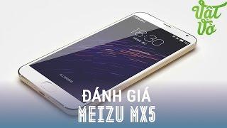 Vật Vờ - Đánh giá chi tiết Meizu MX5: flagship có mức giá tốt đáng mua nhất(Giới thiệu, so sánh smartphone Meizu MX5 mở hộp, so sánh,camera,đánh giá,trải nghiệm Meizu MX5 Các bạn có thể tìm kiếm video mở hộp, đánh giá chi tiết, ..., 2015-07-21T13:30:00.000Z)