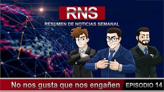 Resumen de Noticias Semanal RNS.- No nos gusta que nos engañen