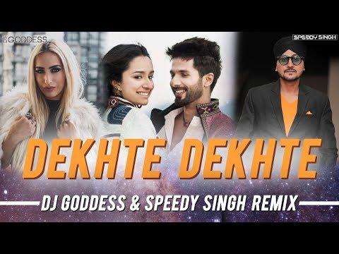 Dekhte Dekhte | Atif Aslam | Rahat Fateh Ali Khan | DJ Goddess & Speedy Singh Remix