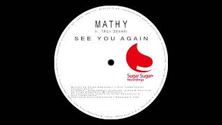 Mathy ft. Troy Denari - See You Again