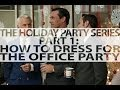 The Holiday Party Series - Part 1: How To Dress For The Work/Office Holiday Party