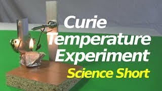 Curie Temperature/Point Experiment in Ferromagnetism - Science Short