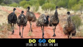 The Great Emu War - Do Go On Podcast (ep 60)