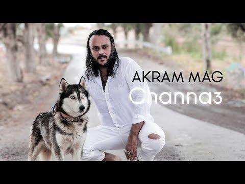 Akram Mag - Channa3 | شنّع
