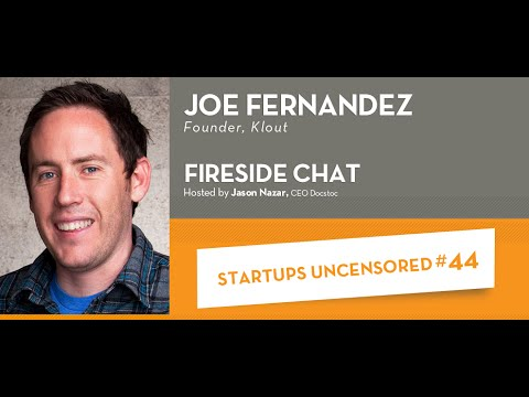 Fireside Chat with Klout Founder, Joe Fernandez