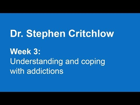 Week 3: Understanding and coping with addictions