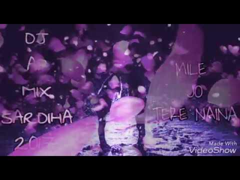 Mile Jo Tere Naina DJ AP MIX.