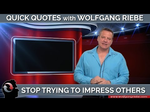 Stop Trying To Impress Others Who Don't Care: Quick Quotes with Wolfgang Riebe Mp3