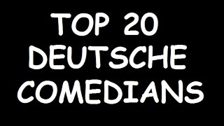 Top 20 German / Deutsche  Komiker Comedy Comedians
