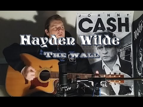 Hayden Wilde, Johnny Cash, The Wall.