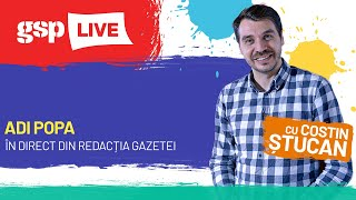 EMISIUNEA INTEGRALĂ » Adi Popa, invitatul zilei la GSP LIVE (6 iulie)