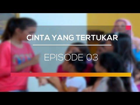 Cinta Yang Tertukar - Episode 03