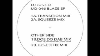 DJ Jus-Ed - Blaze (Doe Do Dab Mix)