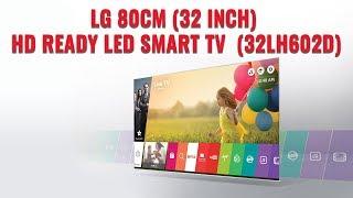 LG 80cm 32 inch HD Ready LED Smart TV 32LH602D