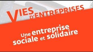 Vies d'entreprises (4) : une entreprise de l'ESS
