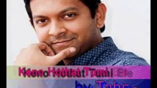 Keno Hothat Tumi Ele | With Lyrics | Tahsan | Nilpori Nilanjona [2013]