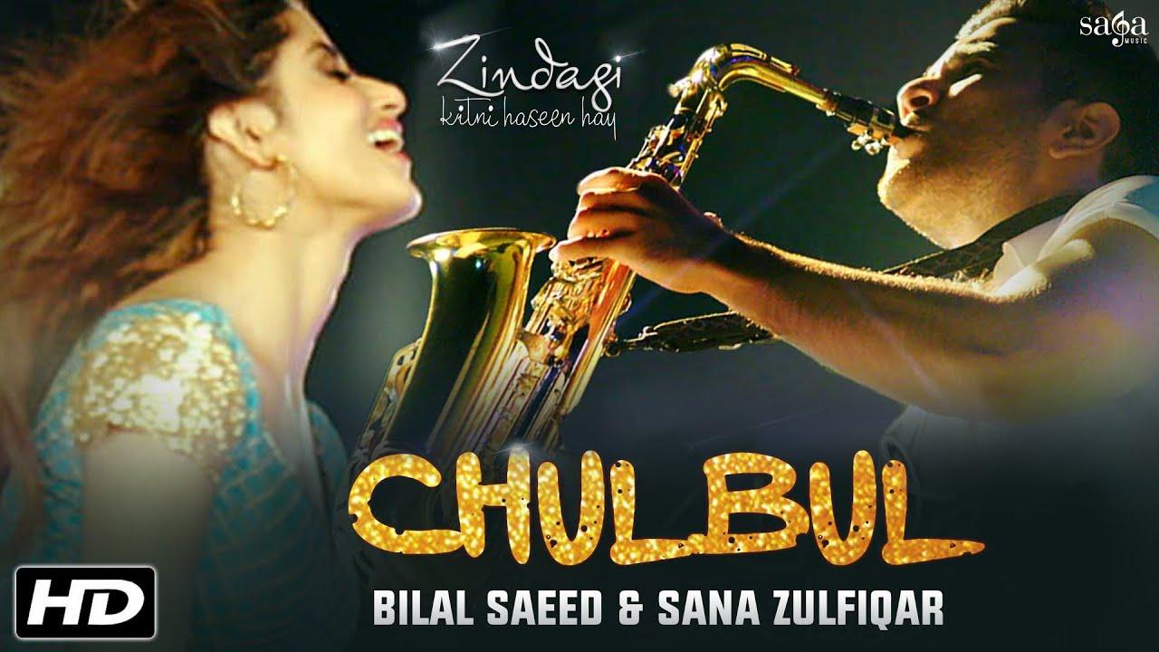 Download Chulbul (Full Video) : Bilal Saeed & Sana Zulfiqar || Zindagi Kitni Haseen Hay || New Songs 2016