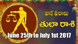 Rasi Phalalu   Tula Rasi   June 25th to July 1st 2017   Weekly Horoscope 2017   #Predictions