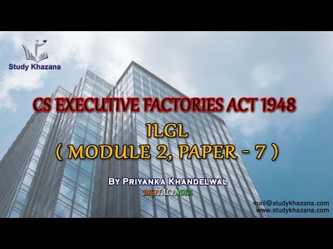 Factories Act 1948 Lectures  for CS Executive (Module 2 Paper 7)