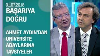 Prof. Dr. Ahmet Aydın'dan üniversite adaylarına tavsiyeler - Başarıya Doğru 01.07.2018 Pazar