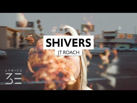JT Roach - Shivers (Lyrics)