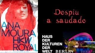Ana Moura *2015 Berlin* Despiu a saudade