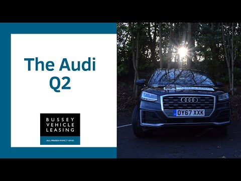 Bussey Vehicle Leasing - The Audi Q2