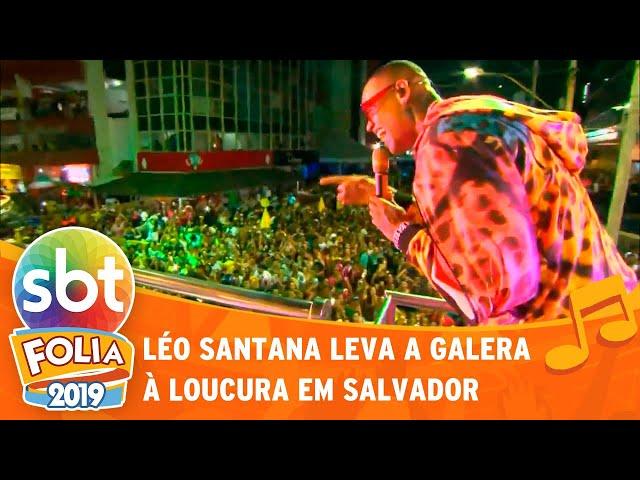 Léo Santana leva  galera à loucura em Salvador | SBT Folia 2019