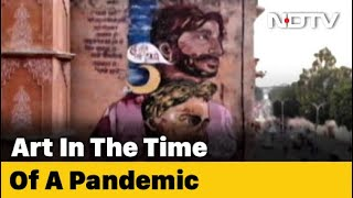 Street Art In The Time Of A Pandemic