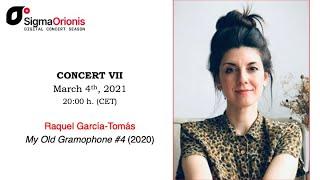 #SIGMAORIONIS Digital Concert Season 2020/21 concert VII#RaquelGarcíaTomás (concert/interview/tip)