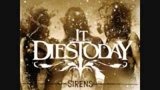 Watch It Dies Today Sirens video
