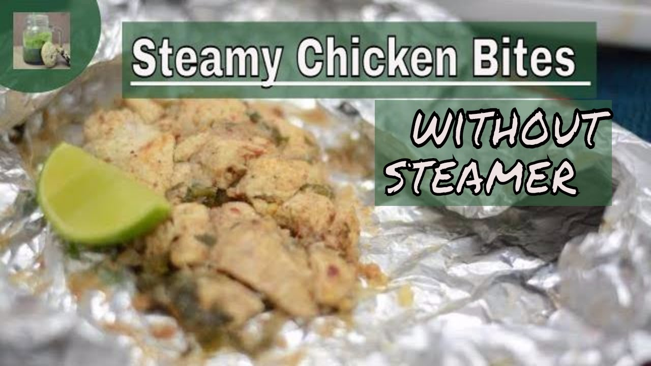 Foil chicken bites recipe how to make steam chicken without foil chicken bites recipe how to make steam chicken without steamer foil chicken on grill perfect food day forumfinder Gallery
