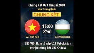 Hiệp2: Trực tiếp U23 Việt Nam và Uzbekistan trang Cup Vô dịch - Live stream Viet Nam vs Uzbekistan
