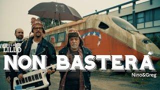 Nino&Greg  - Non Basterà
