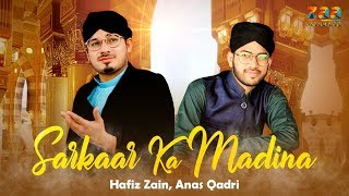 Sarkar Ka Madina | Hafiz Zain And Anas Qadri | Official Naat 2020 | New Kalam