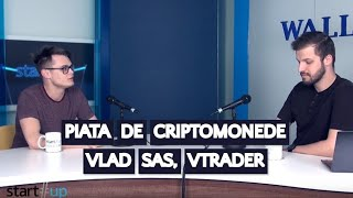 Cum arată piața de criptomonede astăzi? Vlad Sas, fondator Vtrader