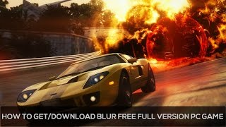 How To Get/Download Blur Free Full Version PC Game