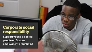 Corporate social responsibility opportunity - Support young disabled people get into work - Scope