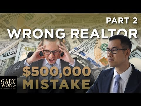 Cost of Choosing The Wrong Realtor - Part 2