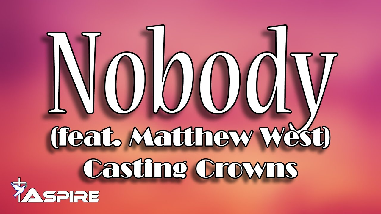 Nobody Lyrics Casting Crowns Nobody Featuring Matthew West Youtube Listen to nobody but jesus by janice charles on deezer. nobody lyrics casting crowns nobody featuring matthew west