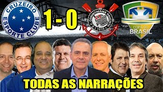 Todas as narrações - Cruzeiro 1 x 0 Corinthians / Final da Copa do Brasil 2018