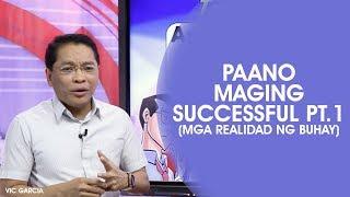 Paano Maging Successful Pt 1 Mga Realidad ng Buhay