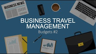 Business travel safety management: Budgets #2