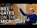 Bill Gates on the new Microsoft