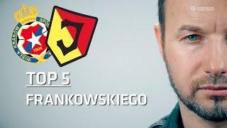 Tomasz Frankowski: MOJE TOP 5 [Jagiellonia Białystok, Wisła Kraków]