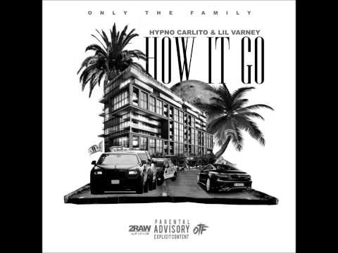 "HYPNO CARLITO - ""How It Go"" Hypno Carlito x Lil Varney #OTFent"