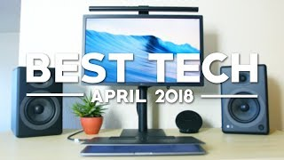 Best Tech of April 2018!