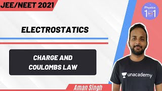 Electrostatics - Charge and Coulomb's Law | NEET 2021 | NEET Physics | Aman Singh