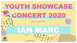 Youth Showcase Concert 2020 Presents: Ian Marc